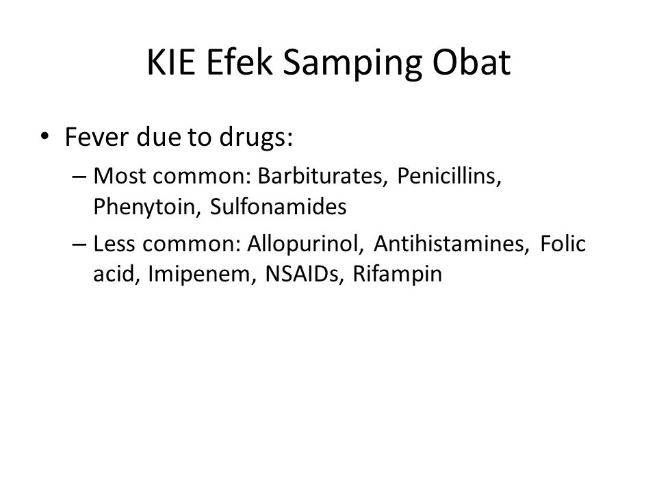 KIE Efek Samping Obat Fever due to drugs: