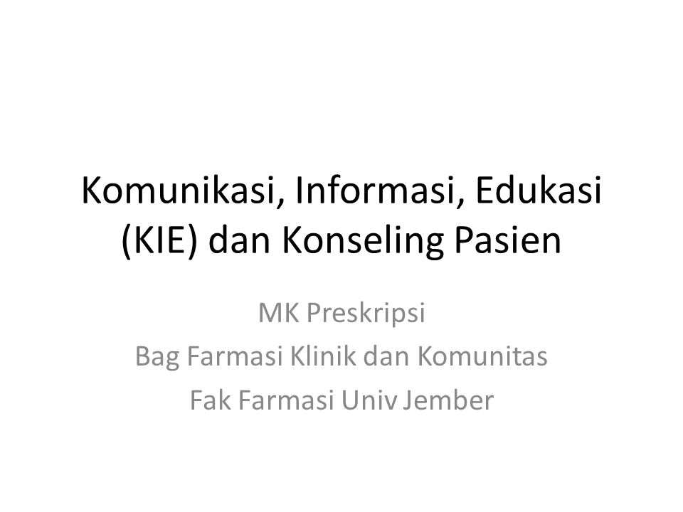 Komunikasi, Informasi, Edukasi (KIE) dan Konseling Pasien