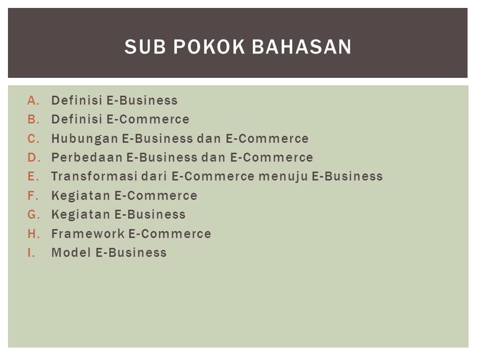Sub pokok bahasan Definisi E-Business Definisi E-Commerce