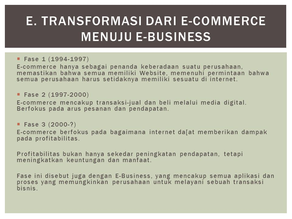 e. Transformasi dari E-Commerce menuju E-Business