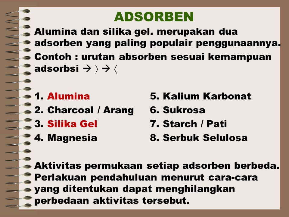 ADSORBEN Alumina dan silika gel. merupakan dua adsorben yang paling populair penggunaannya.