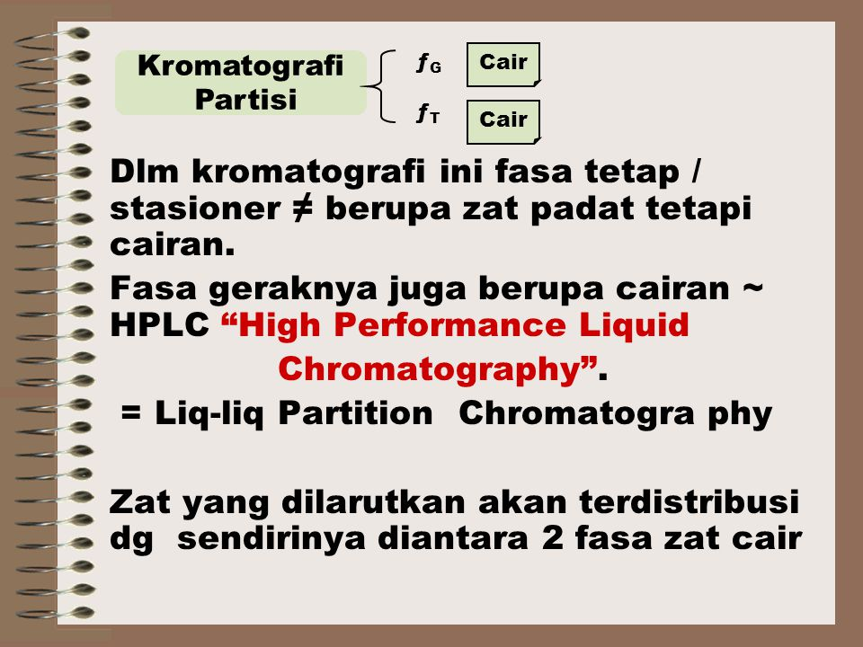 Fasa geraknya juga berupa cairan ~ HPLC High Performance Liquid
