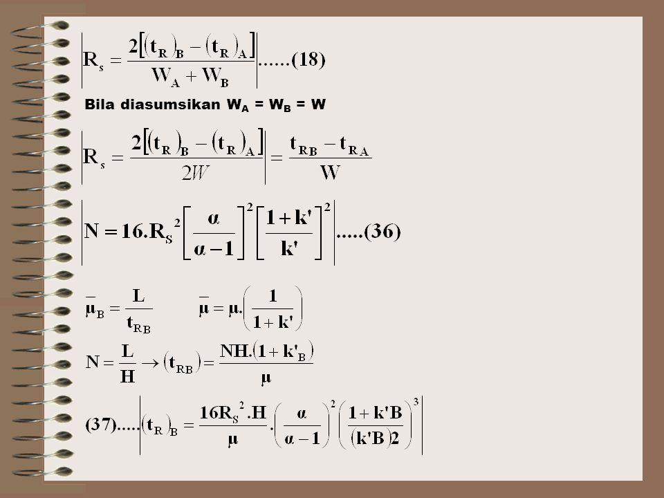 Bila diasumsikan WA = WB = W