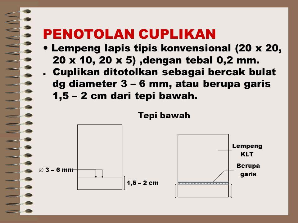 PENOTOLAN CUPLIKAN  Lempeng lapis tipis konvensional (20 x 20,