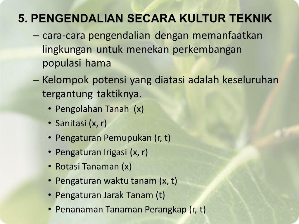 5. PENGENDALIAN SECARA KULTUR TEKNIK