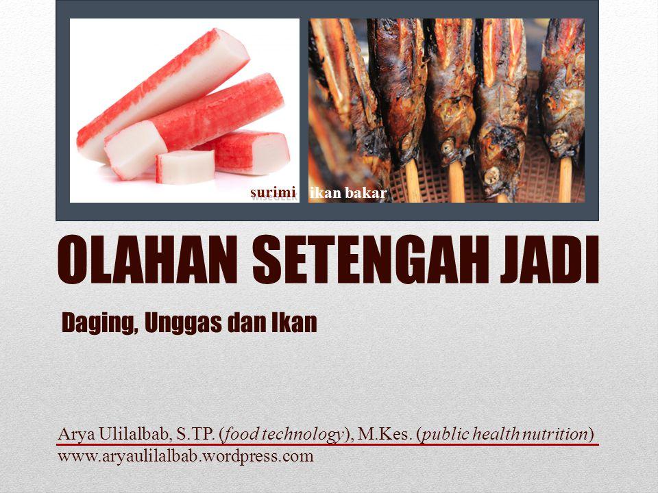 OLAHAN SETENGAH JADI Daging, Unggas dan Ikan