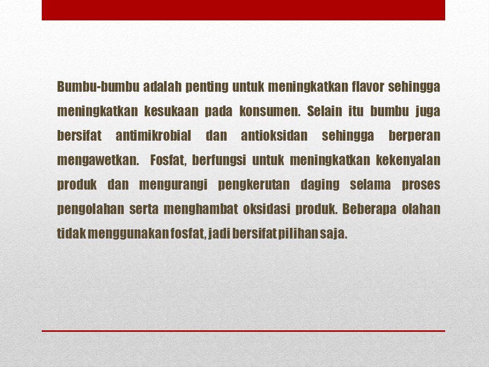 Bumbu-bumbu adalah penting untuk meningkatkan flavor sehingga meningkatkan kesukaan pada konsumen.