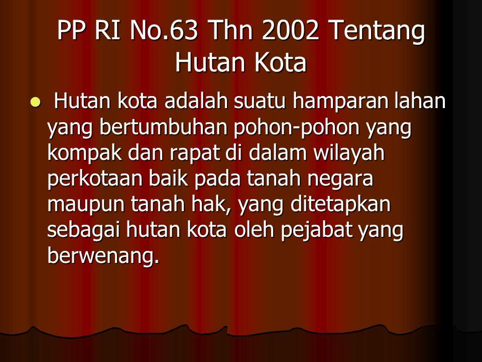 PP RI No.63 Thn 2002 Tentang Hutan Kota