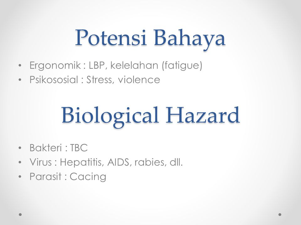 Potensi Bahaya Biological Hazard Ergonomik : LBP, kelelahan (fatigue)