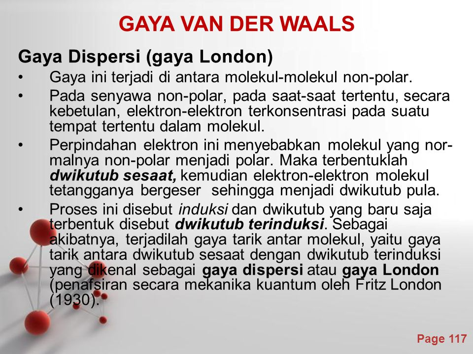 GAYA VAN DER WAALS Gaya Dispersi (gaya London)
