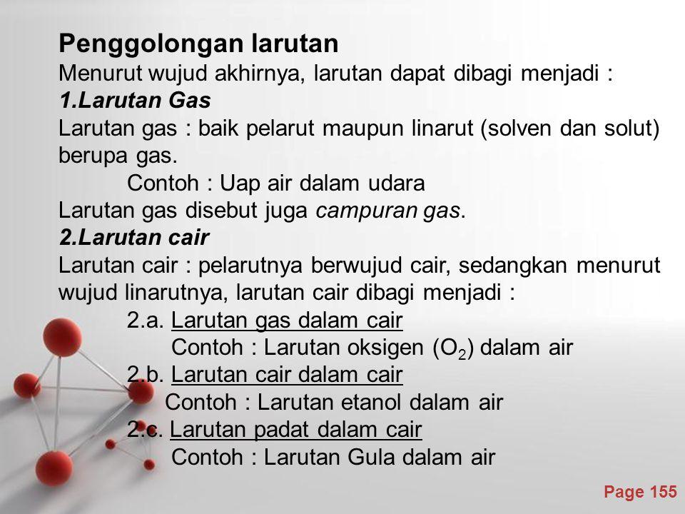 Penggolongan larutan Menurut wujud akhirnya, larutan dapat dibagi menjadi : Larutan Gas.