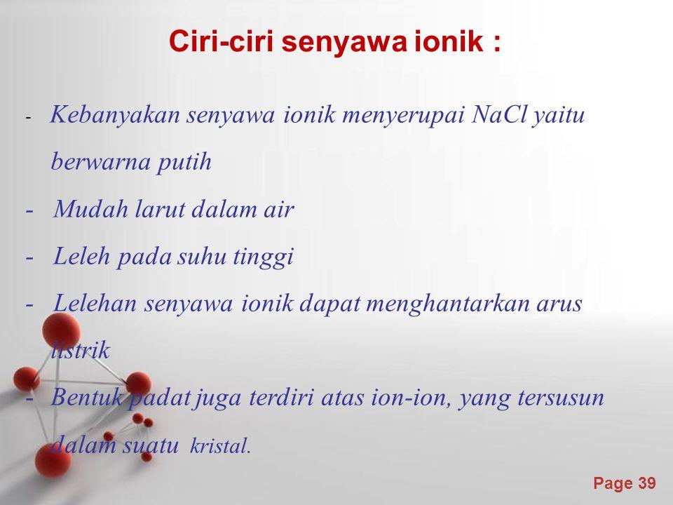 Ciri-ciri senyawa ionik :