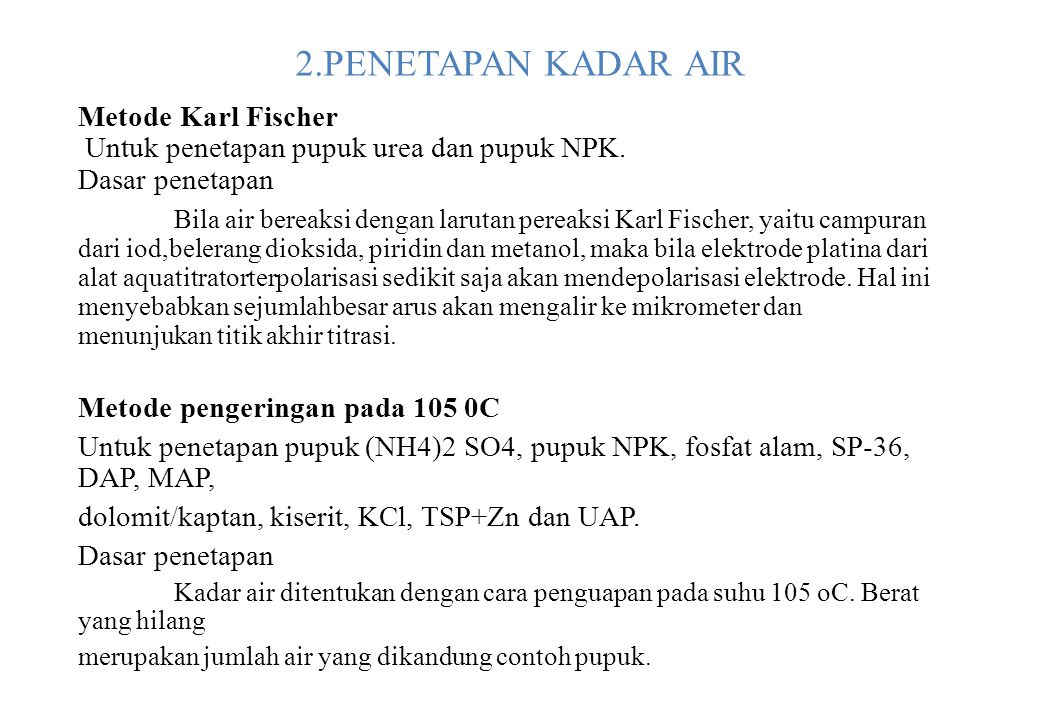 2.Penetapan kadar air Metode Karl Fischer Untuk penetapan pupuk urea dan pupuk NPK. Dasar penetapan.