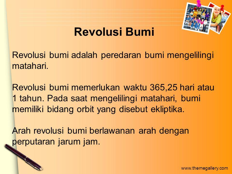 Revolusi Bumi Revolusi bumi adalah peredaran bumi mengelilingi matahari.