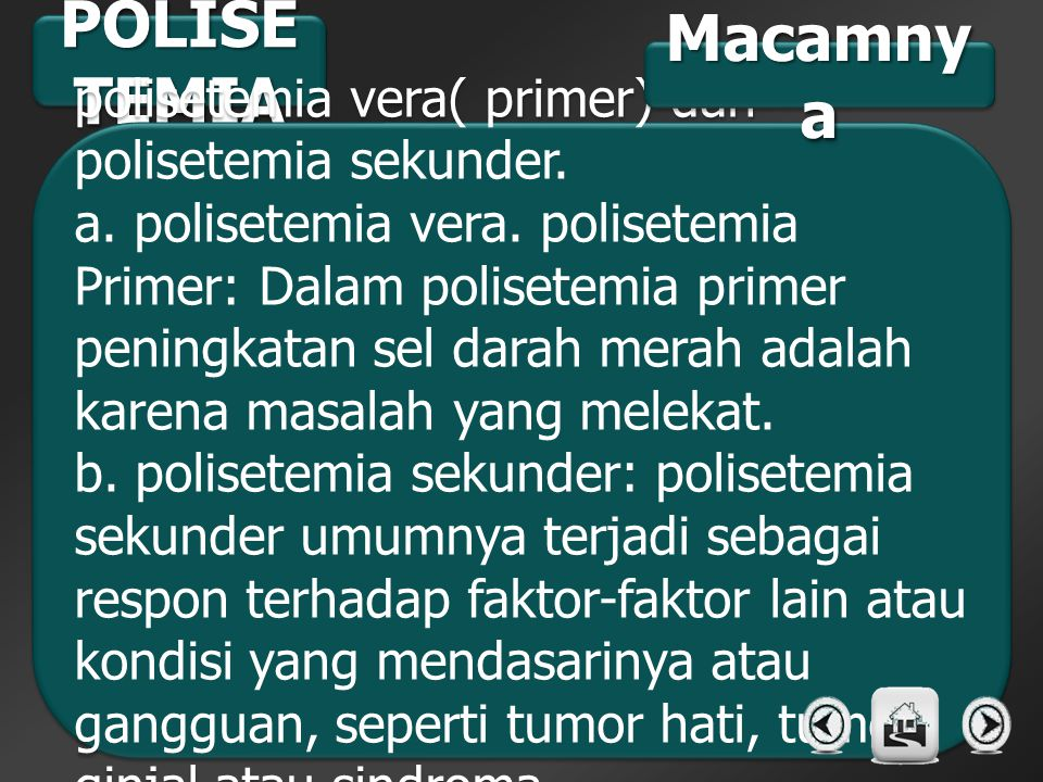 POLISETEMIA Macamnya. polisetemia vera( primer) dan polisetemia sekunder.