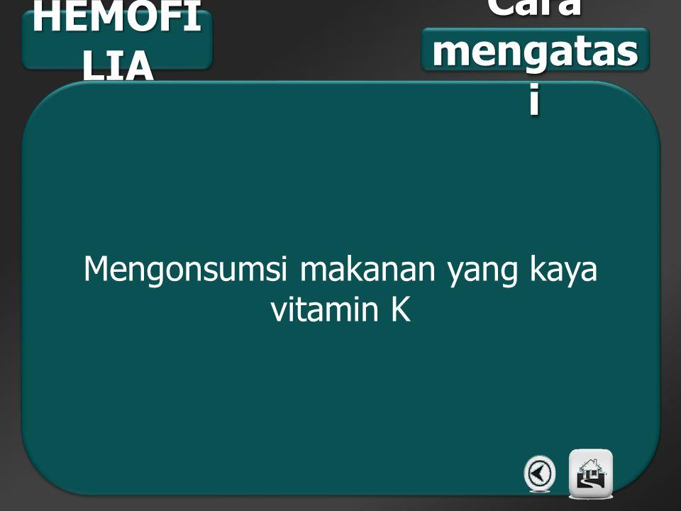 Mengonsumsi makanan yang kaya vitamin K