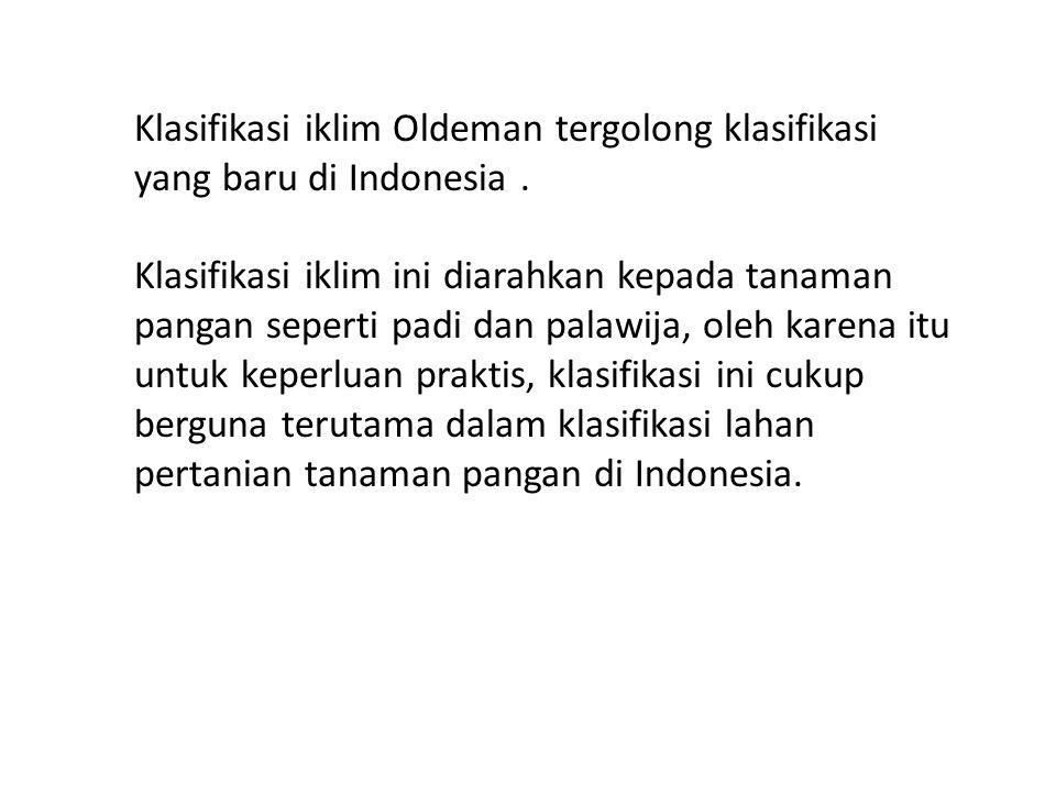 Klasifikasi iklim Oldeman tergolong klasifikasi yang baru di Indonesia .