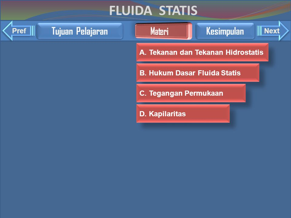 FLUIDA STATIS Tujuan Pelajaran Materi Kesimpulan Pref Next