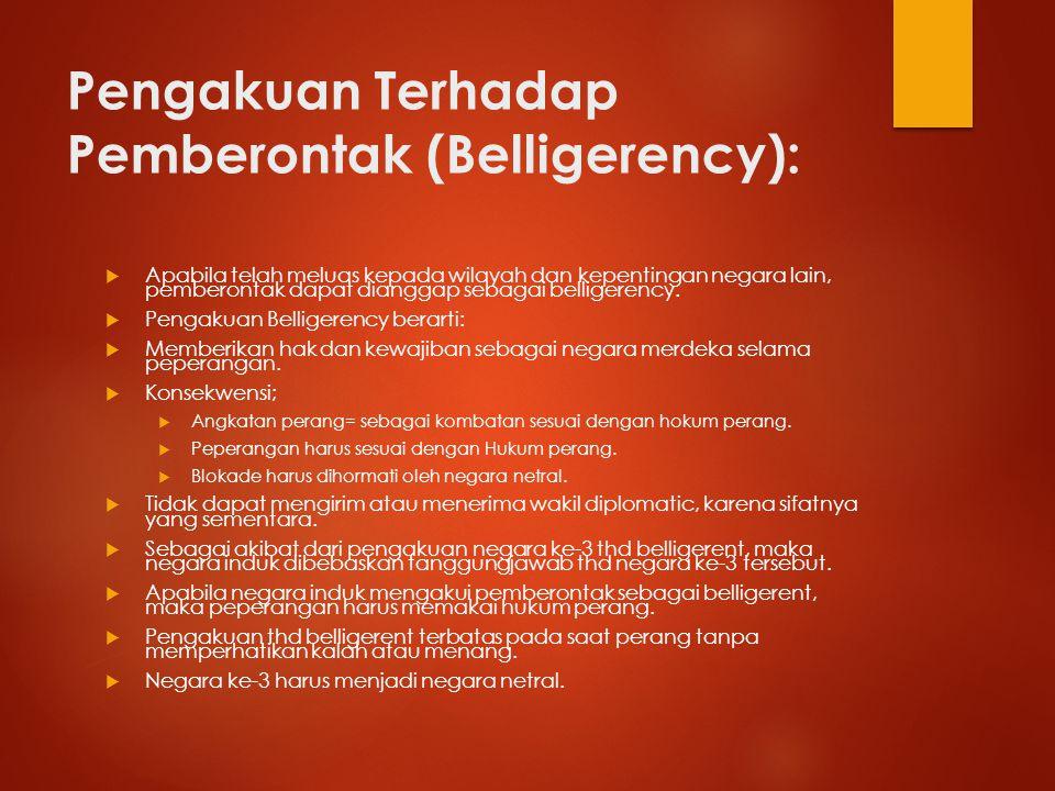 Pengakuan Terhadap Pemberontak (Belligerency):