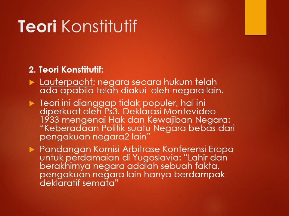 Teori Konstitutif 2. Teori Konstitutif: