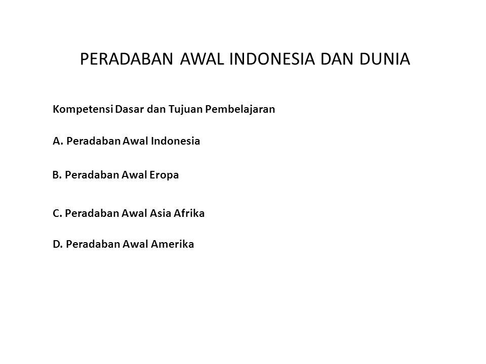 PERADABAN AWAL INDONESIA DAN DUNIA