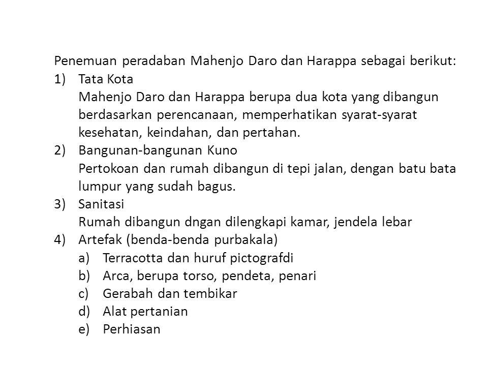 Penemuan peradaban Mahenjo Daro dan Harappa sebagai berikut: