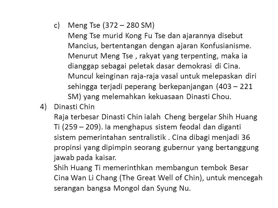 Meng Tse (372 – 280 SM) Meng Tse murid Kong Fu Tse dan ajarannya disebut Mancius, bertentangan dengan ajaran Konfusianisme.