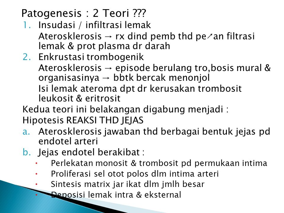 Patogenesis : 2 Teori Insudasi / infiltrasi lemak
