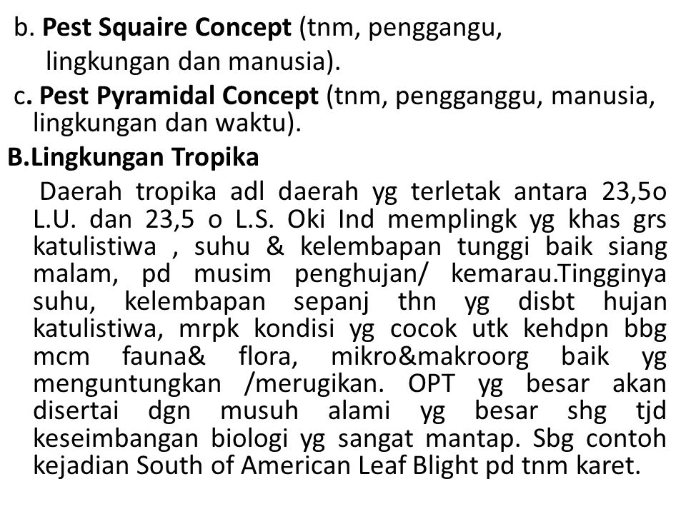 b. Pest Squaire Concept (tnm, penggangu, lingkungan dan manusia). c