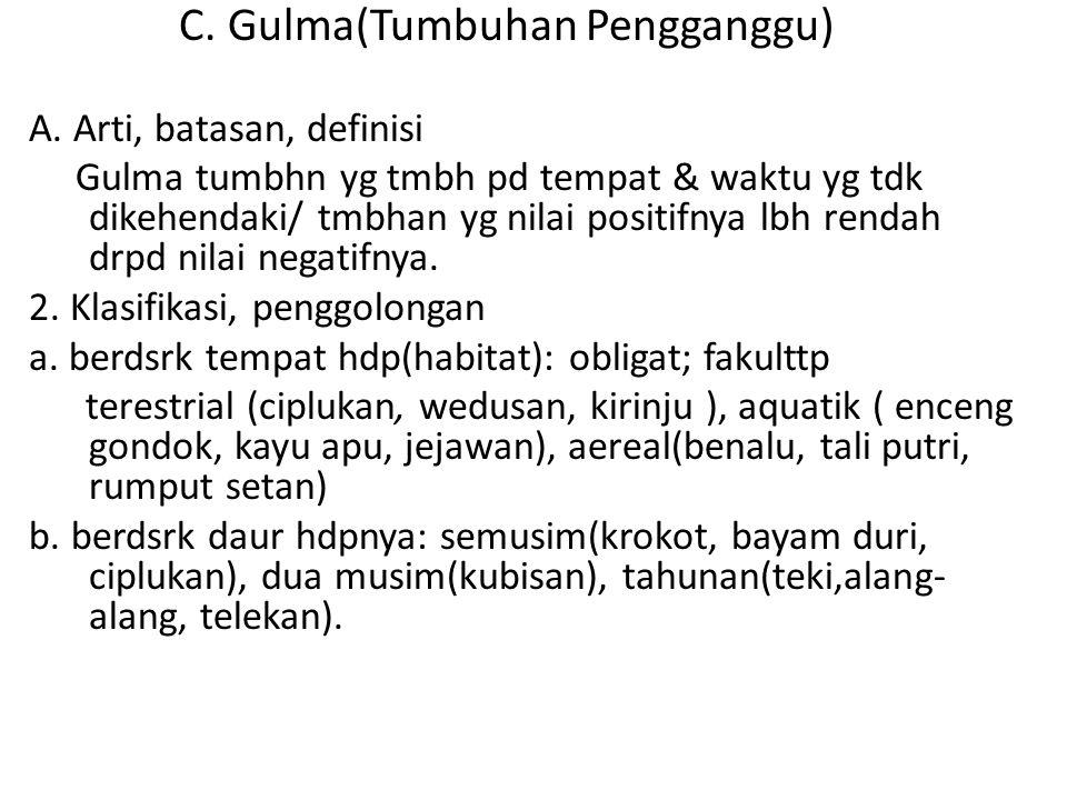 C. Gulma(Tumbuhan Pengganggu)
