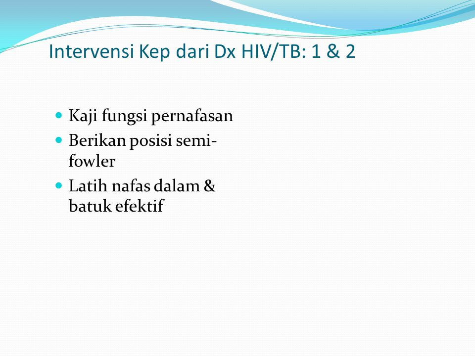 Intervensi Kep dari Dx HIV/TB: 1 & 2