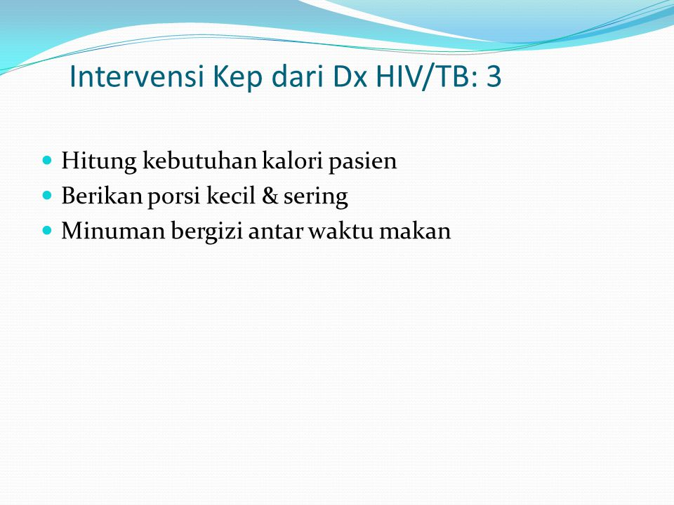 Intervensi Kep dari Dx HIV/TB: 3