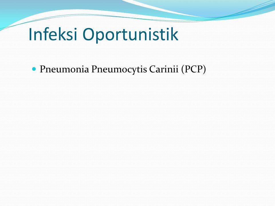 Infeksi Oportunistik Pneumonia Pneumocytis Carinii (PCP)