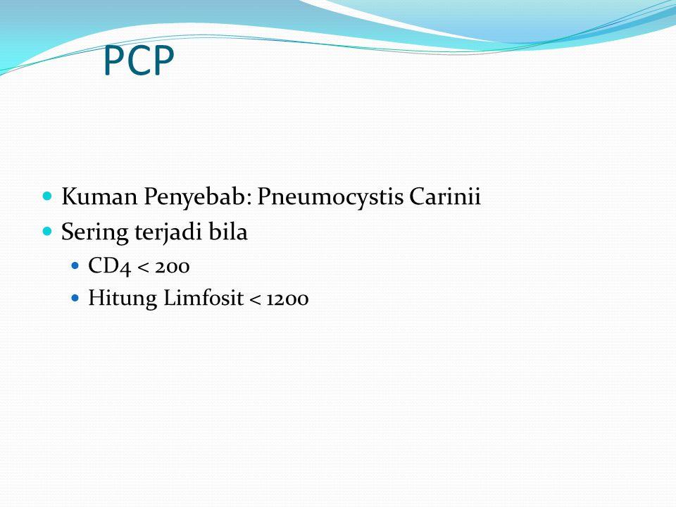 PCP Kuman Penyebab: Pneumocystis Carinii Sering terjadi bila