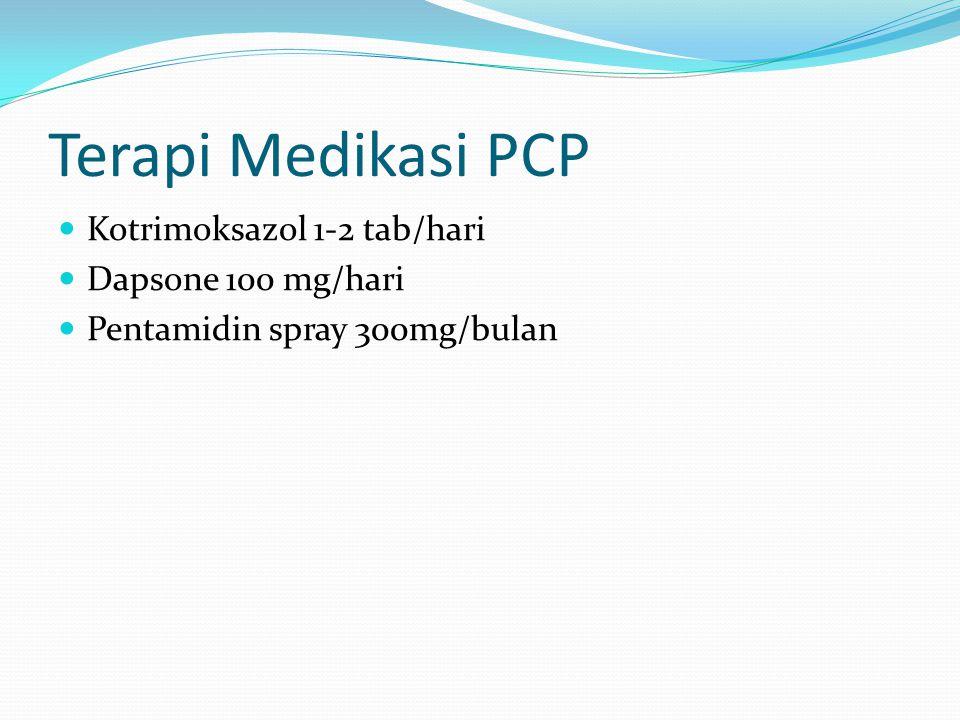 Terapi Medikasi PCP Kotrimoksazol 1-2 tab/hari Dapsone 100 mg/hari