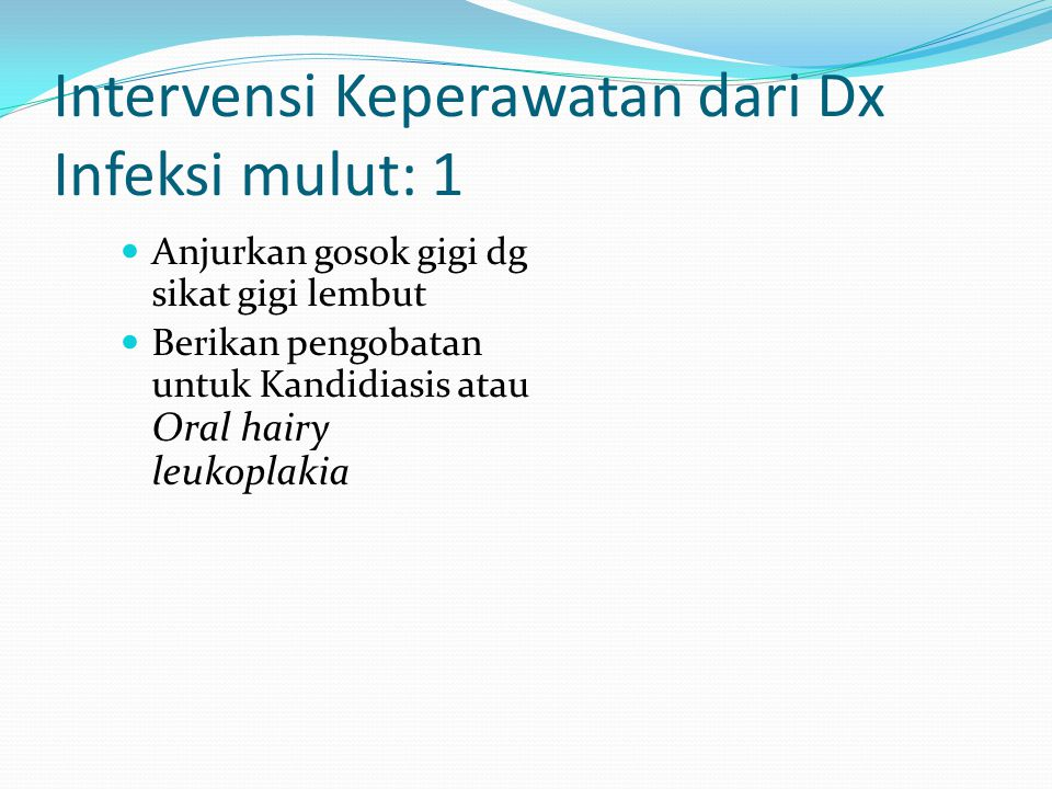 Intervensi Keperawatan dari Dx Infeksi mulut: 1