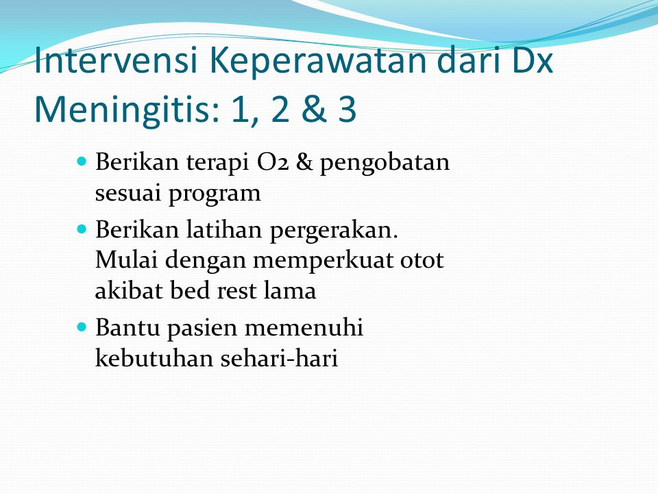Intervensi Keperawatan dari Dx Meningitis: 1, 2 & 3