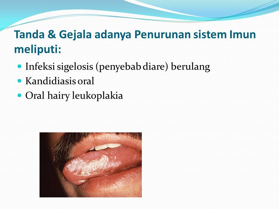 Tanda & Gejala adanya Penurunan sistem Imun meliputi: