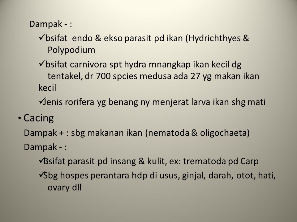Dampak - : bsifat endo & ekso parasit pd ikan (Hydrichthyes & Polypodium.