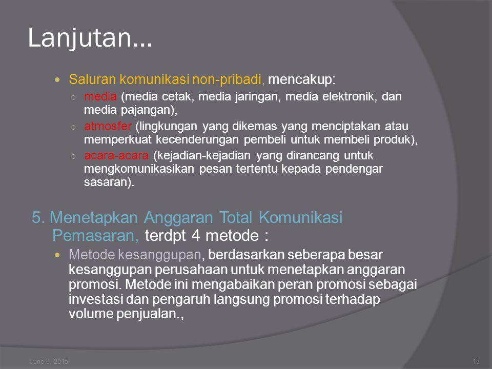 Lanjutan… Saluran komunikasi non-pribadi, mencakup: media (media cetak, media jaringan, media elektronik, dan media pajangan),