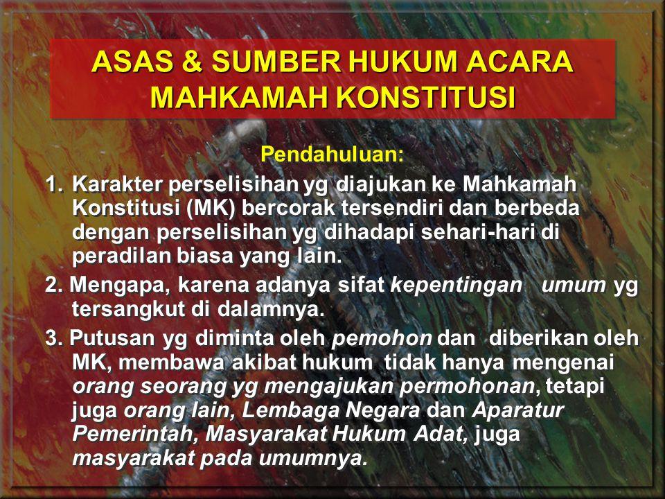 ASAS & SUMBER HUKUM ACARA MAHKAMAH KONSTITUSI