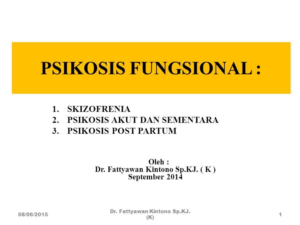 Dr. Fattyawan Kintono Sp.KJ. ( K )