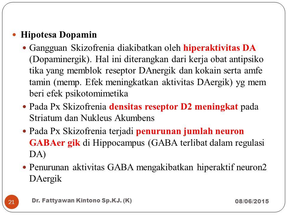 Penurunan aktivitas GABA mengakibatkan hiperaktif neuron2 DAergik