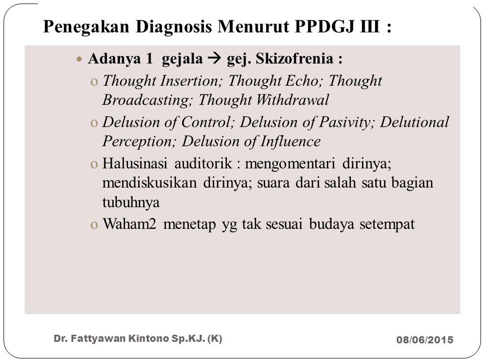 Penegakan Diagnosis Menurut PPDGJ III :