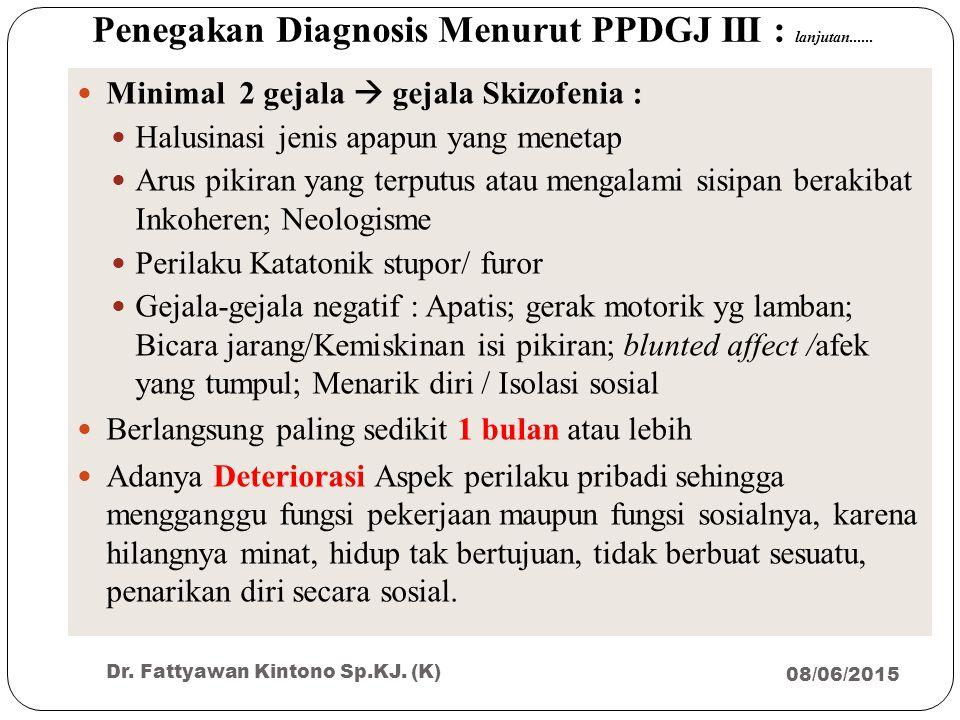 Penegakan Diagnosis Menurut PPDGJ III : lanjutan......