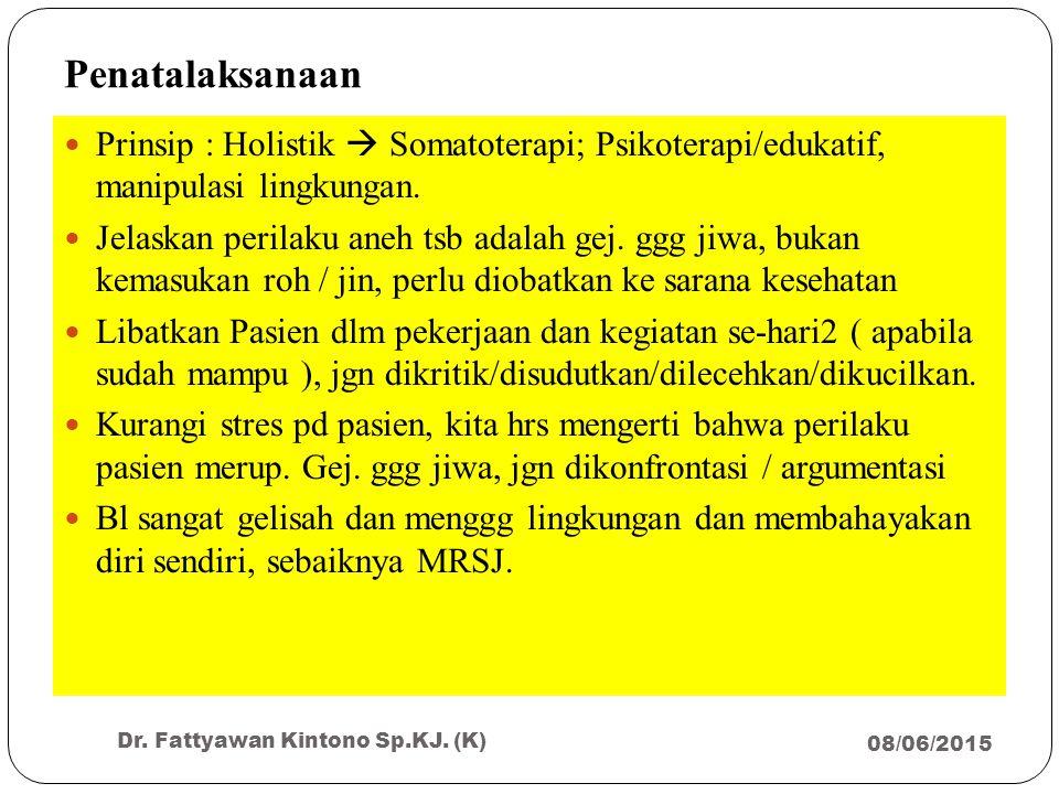 Penatalaksanaan Prinsip : Holistik  Somatoterapi; Psikoterapi/edukatif, manipulasi lingkungan.