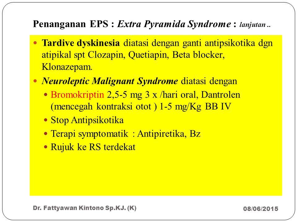 Penanganan EPS : Extra Pyramida Syndrome : lanjutan ..