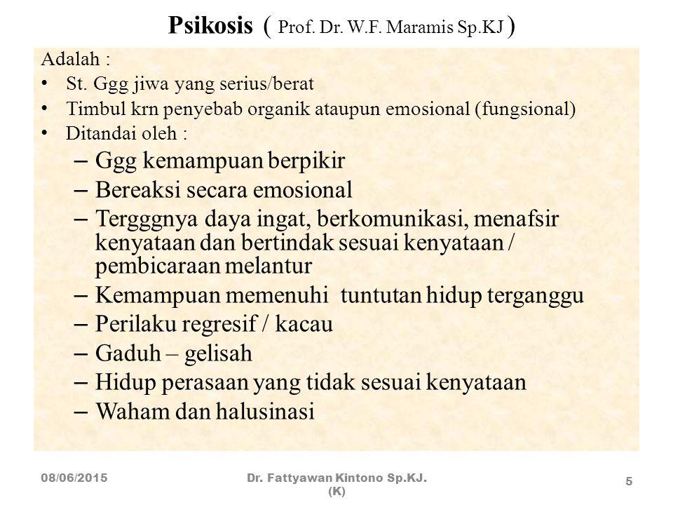 Psikosis ( Prof. Dr. W.F. Maramis Sp.KJ )