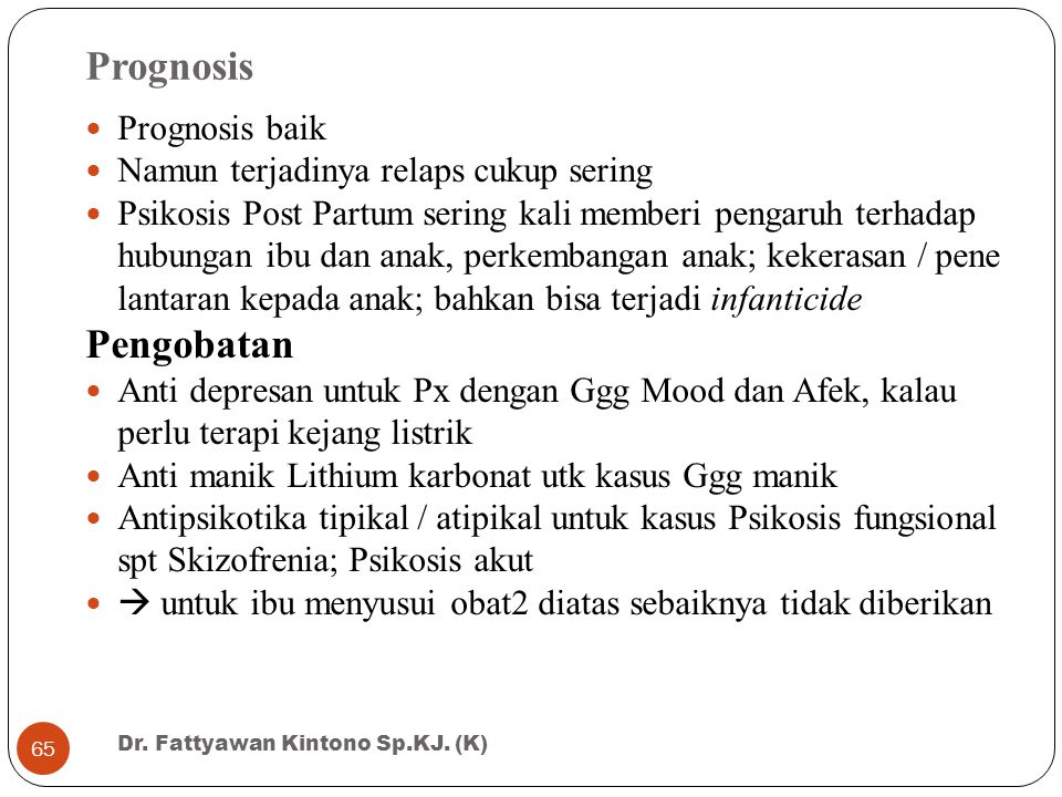 Prognosis Pengobatan Prognosis baik