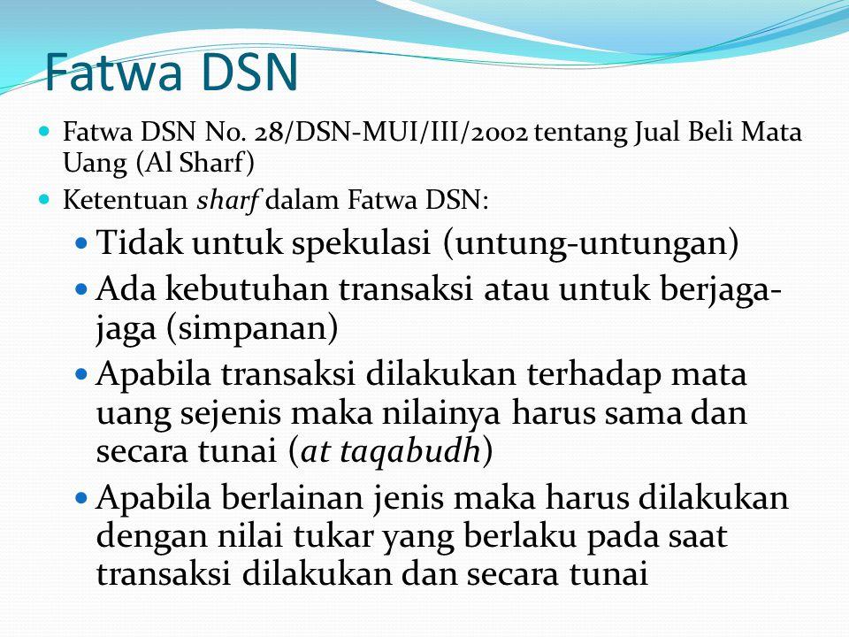 Fatwa DSN Tidak untuk spekulasi (untung-untungan)